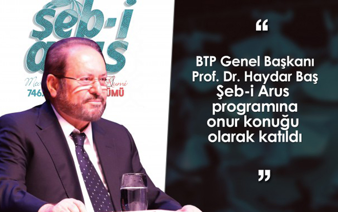 BTP Lideri Şeb-i Arus programında konuştu